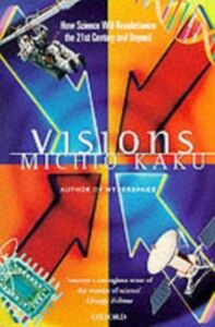 Ebook in inglese Visions: How Science Will Revolutionize the 21st Century Kaku, Michio