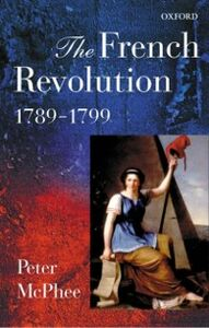Foto Cover di French Revolution, 1789-1799, Ebook inglese di Peter McPhee, edito da OUP Oxford