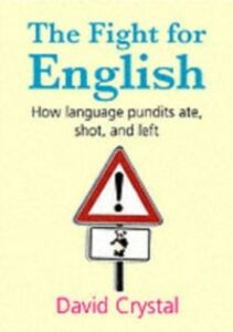 Ebook in inglese Fight for English: How language pundits ate, shot, and left Crystal, David