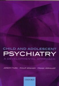 Ebook in inglese Child and Adolescent Psychiatry: A developmental approach Graham, Philip , Turk, Jeremy , Verhulst, Frank C.