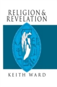 Ebook in inglese Religion and Revelation: A Theology of Revelation in the World's Religions Ward, Keith