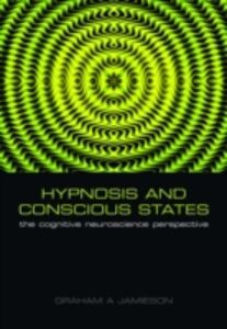 Ebook in inglese Hypnosis and Conscious States: The cognitive neuroscience perspective -, -