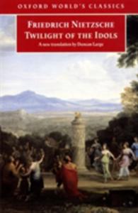 Ebook in inglese Twilight of the Idols Nietzsche, Friedrich