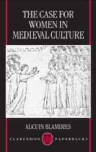 Foto Cover di Case for Women in Medieval Culture, Ebook inglese di Alcuin Blamires, edito da Clarendon Press