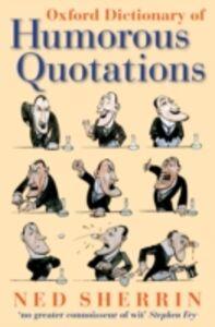 Foto Cover di Oxford Dictionary of Humorous Quotations, Ebook inglese di NED SHERRIN, edito da Oxford University Press
