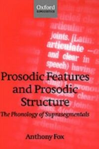 Ebook in inglese Prosodic Features and Prosodic Structure: The Phonology of 'Suprasegmentals' Fox, Anthony