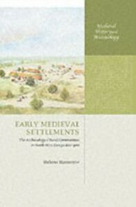 Foto Cover di Early Medieval Settlements: The Archaeology of Rural Communities in North-West Europe 400-900, Ebook inglese di Helena Hamerow, edito da OUP Oxford