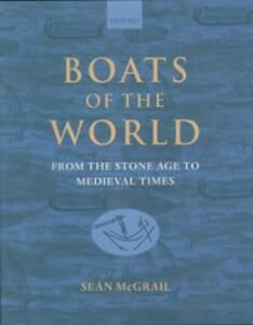 Foto Cover di Boats of the World: From the Stone Age to Medieval Times, Ebook inglese di Se&aacute,n McGrail, edito da OUP Oxford