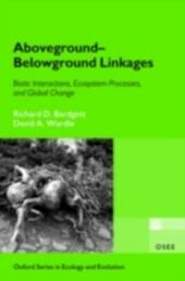 Aboveground-Belowground Linkages: Biotic Interactions, Ecosystem Processes, and Global Change