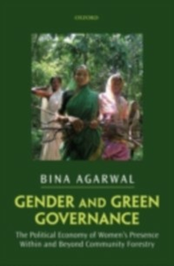 Ebook in inglese Gender and Green Governance: The Political Economy of Women's Presence Within and Beyond Community Forestry Agarwal, Bina