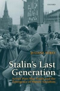 Foto Cover di Stalin's Last Generation: Soviet Post-War Youth and the Emergence of Mature Socialism, Ebook inglese di Juliane F&uuml,rst, edito da OUP Oxford