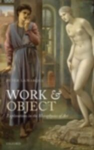 Foto Cover di Work and Object: Explorations in the Metaphysics of Art, Ebook inglese di Peter Lamarque, edito da OUP Oxford