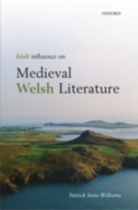 Ebook in inglese Irish Influence on Medieval Welsh Literature Sims-Williams, Patrick