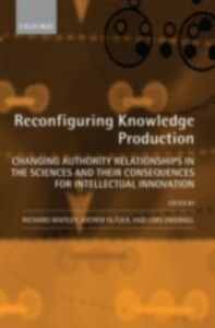 Ebook in inglese Reconfiguring Knowledge Production: Changing Authority Relationships in the Sciences and their Consequences for Intellectual Innovation -, -