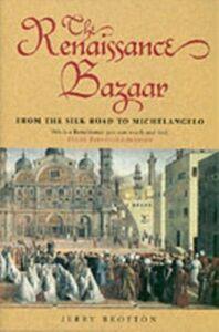 Foto Cover di Renaissance Bazaar: from the Silk Road to Michelangelo, Ebook inglese di Jerry Brotton, edito da OUP Oxford