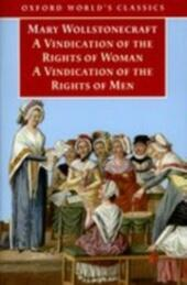 Vindication of the Rights of Men; A Vindication of the Rights of Woman; An Historical and Moral View of the French Revolution