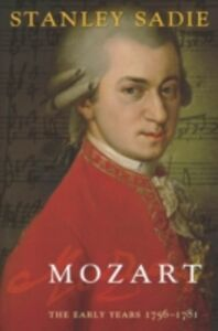 Ebook in inglese Mozart The Early Years 1756-1781 Sadie, Stanley