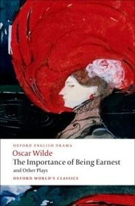 Ebook in inglese Importance of Being Earnest and Other Plays: Lady Windermere's Fan; Salome; A Woman of No Importance; An Ideal Husband; The Importance of Being Earnest Wilde, Oscar