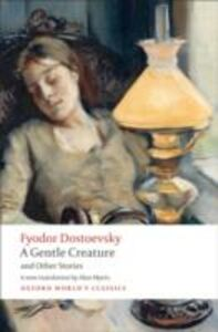 Ebook in inglese Gentle Creature and Other Stories: White Nights; A Gentle Creature; The Dream of a Ridiculous Man Dostoevsky, Fyodor