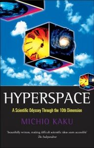 Ebook in inglese Hyperspace: A Scientific Odyssey through Parallel Universes, Time Warps, and the Tenth Dimension Kaku, Michio