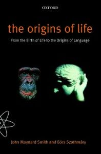 Ebook in inglese Origins of Life: From the Birth of Life to the Origin of Language Maynard Smith, John , Szathmary, Eors