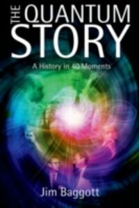 Ebook in inglese Quantum Story: A history in 40 moments Baggott, Jim