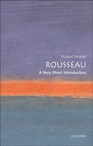 Ebook in inglese Rousseau: A Very Short Introduction Wokler, Robert