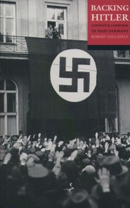 Ebook in inglese Backing Hitler: Consent and Coercion in Nazi Germany Gellately, Robert