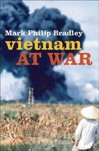 Foto Cover di Vietnam at War, Ebook inglese di Mark Philip Bradley, edito da Oxford University Press