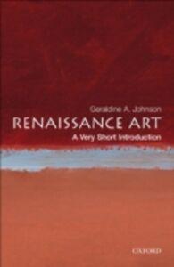 Foto Cover di Renaissance Art: A Very Short Introduction, Ebook inglese di Geraldine A Johnson, edito da OUP Oxford
