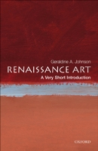 Ebook in inglese Renaissance Art: A Very Short Introduction Johnson, Geraldine A