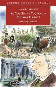 Ebook in inglese So You Think You Know Thomas Hardy?: A Literary Quizbook Sutherland, John