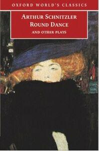 Foto Cover di Round Dance and Other Plays, Ebook inglese di Arthur Schnitzler, edito da Oxford University Press, UK
