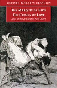 Foto Cover di Crimes of Love: Heroic and tragic Tales, Preceeded by an Essay on Novels, Ebook inglese di Marquis de Sade, edito da Oxford University Press, UK