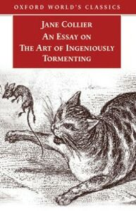 Foto Cover di Essay on the Art of Ingeniously Tormenting (Old Edition), Ebook inglese di Jane Collier, edito da OUP Oxford
