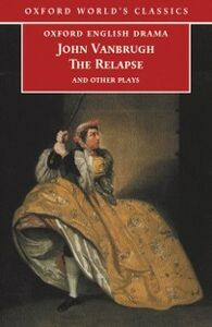 Ebook in inglese Relapse and Other Plays Vanbrugh, John