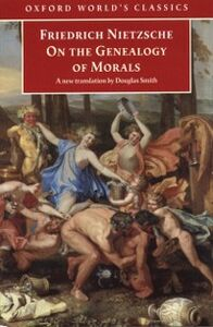 Foto Cover di On the Genealogy of Morals : A Polemic. By way of clarification and supplement to my last book Beyond Good and Evil, Ebook inglese di Friedrich Nietzsche, edito da Oxford University Press, UK