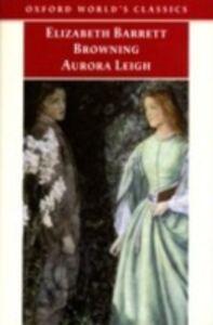 Foto Cover di Aurora Leigh, Ebook inglese di Elizabeth Barrett Browning, edito da Oxford University Press, UK