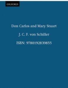 Ebook in inglese Don Carlos and Mary Stuart von Schiller, J. C. F.