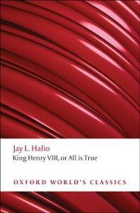 Foto Cover di Oxford Shakespeare: King Henry VIII : or All is True, Ebook inglese di  edito da Oxford University Press, UK