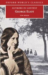 Foto Cover di George Eliot (Authors in Context), Ebook inglese di Tim Dolin, edito da OUP Oxford