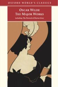 Ebook in inglese Oscar Wilde - The Major Works Wilde, Oscar