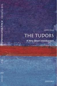 Ebook in inglese Tudors: A Very Short Introduction Guy, John