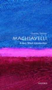 Ebook in inglese Machiavelli: A Very Short Introduction Skinner, Quentin