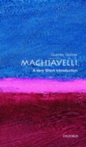 Foto Cover di Machiavelli: A Very Short Introduction, Ebook inglese di Quentin Skinner, edito da OUP Oxford