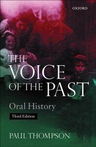 Foto Cover di Voice of the Past: Oral History, Ebook inglese di Paul Thompson, edito da OUP Oxford