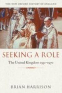 Ebook in inglese Seeking a Role: The United Kingdom 1951--1970 Harrison, Brian
