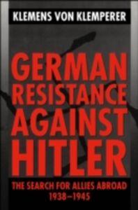Foto Cover di German Resistance against Hitler: The Search for Allies Abroad 1938-1945, Ebook inglese di Frederic G. Reamer, edito da Clarendon Press