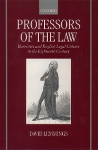 Ebook in inglese Professors of the Law: Barristers and English Legal Culture in the Eighteenth Century Lemmings, David