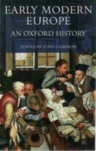 Foto Cover di Early Modern Europe: An Oxford History, Ebook inglese di  edito da OUP Oxford